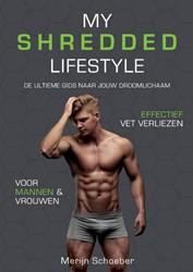 My Shredded Lifestyle -de ultieme gids naar jouw droo mlichaam Schoeber, Merijn