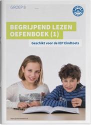 Begrijpend lezen Oefenboek deel 1 geschi -Geschikt voor de IEP Eindtoets Deel 1
