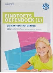 Eindtoets Oefenboek 1 -Geschikt voor de IEP Eindtoets groep 8
