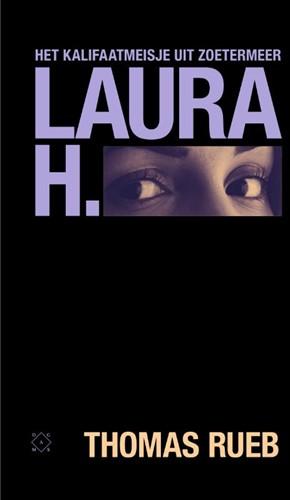Laura H. -Het kalifaatmeisje uit Zoeterm eer Rueb, Thomas