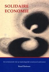 Solidaire economie -Een vernieuwende visie op maat schappelijk verantwoord ondern Thelosen, Ruud