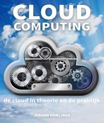 Cloud computing -de cloud in theorie en de prak tijk Horlings, Jeroen