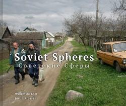 Soviet Spheres -past present in Belarus, Moldo va, Russia and Ukraine Boer, Willem de