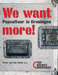 We want more! -popcultuur in Groningen Heide, Peter van der