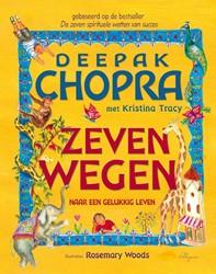 Zeven wegen naar een gelukkig leven -naar een gelukkig leven Chopra, Deepak