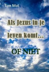 Als Jezus in je leven komt... of niet Mol, Ton