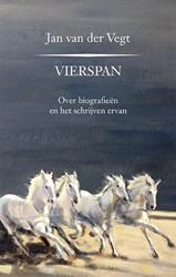 Vierspan -over biografieen en het schri jven ervan Vegt, Jan van der