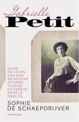 Gabrielle Petit -Dood en leven van een Belgisch spionne in de Eerste Wereldoo Schaepdrijver, Sophie de