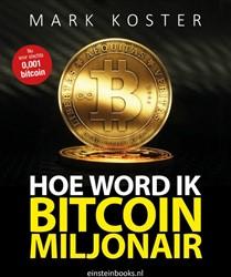 Hoe word ik een Bitcoin Miljonair? Koster, Mark