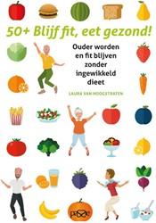 50+ Blijf fit, eet gezond! -Ouder worden en fit blijven zo nder ingewikkeld dieet Van Hoogstraten, Laura