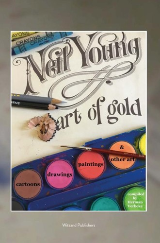 Neil Young: Art of Gold -Cartoons & caricatures, dr gs & paintings Verbeke, Herman