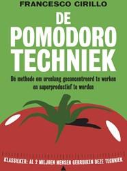 De pomodoro-techniek -de methode om urenlang geconc entreerd te werken en superpro Cirillo, Francesco