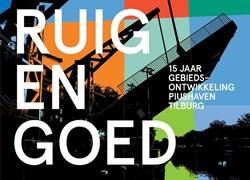 Ruig en goed -vijftien jaar gebiedsontwikkel ing Piushaven Tilburg Prins, Marieke