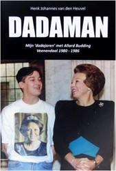 Dadaman -Mijn 'dadajaren' met dding - Veenendaal 1980-1986 Heuvel, Henk Johannes van den