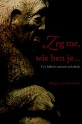 Zeg me, wie ben je... -Tien bijbelse vrouwen en kabba la Ende, Magda van der