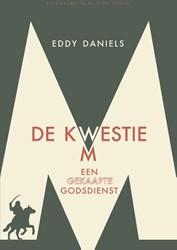 De kwestie M -een gekaapte godsdienst Daniels, Eddy A.M.