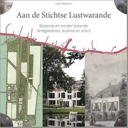 Aan de Stichtse Lustwarande -bekende en minder bekende land goederen, buitens en villa&apo Werkhoven, Annet