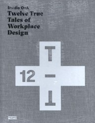 Twelve true tales of workplace design Orpilla, Primo