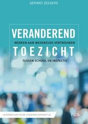 Veranderend toezicht -werken aan wederzijds vertrouw en tussen school en inspectie Zeegers, Gerard