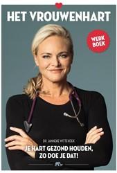 Het vrouwenhart werkboek -je hart gezond houden, zo doe je dat! Wittekoek, Janneke