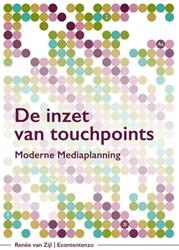De inzet van touchpoints -Moderne mediaplanning Zijl, Renee van