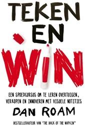 Teken en win -Een spoedcursus om te leren ov ertuigen, verkopen en innovere Roam, Dan