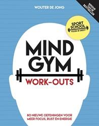 Mindgym: Work-outs -80 nieuwe oefeningen voor meer focus, rust en energie Jong, Wouter de