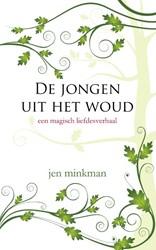 De jongen uit het woud -een magisch liefdesverhaal Minkman, Jen