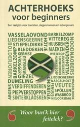 Achterhoeks voor beginners -Een taalgids voor toeristen, d agjesmensen en inburgeraars Groeneveld, Karen
