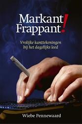 Markant Frappant -Vrolijke kanttekeningen bij he t dagelijks leed Pennewaard, Wiebe