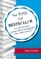 Van boek tot bestseller -52 motiverende boekpromotie-ui tdagingen voor ondernemers Goddijn, Daisy