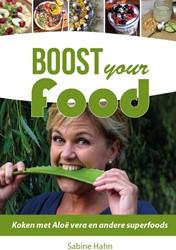Boost your Food -Koken met Aloe Vera en andere superfoods Hahn, Sabine