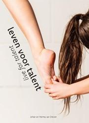 Leven voor talent -Live for talent Dreven, Johan van