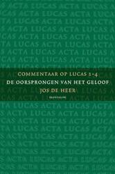 3-pak Commentaar op Lucas. -commentaar op Lucas 1-4; de oo rsprongen van het geloof; Jos Heer, Jos de