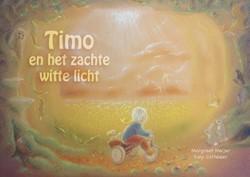 Timo en het zachte witte licht Meijer, Margreet