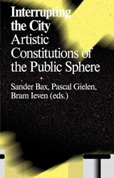 Interrupting the city --Antennae-serie -artistic constitutions of the public sphere Leven, Bram