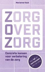 Zorg over zorg -Concrete kansen voor verbeteri ng van de zorg Kock, Marianne