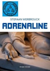 Adrenaline -Een Rione Monti thriller Werbrouck, Stefaan