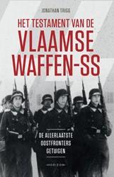 Vlaamse Waffen-SS -De allerlaatste Oostfronters g etuigen Trigg, Jonathan