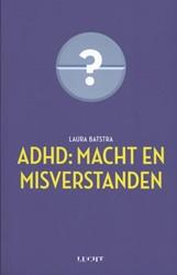 ADHD: macht en misverstanden Batstra, Laura