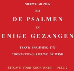 Nieuwe muziek bij de psalmen en enige ge -De berijming van 1773 getoonze t door Lieuwe de Wind