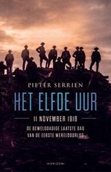 Het elfde uur -11 november 1918, de gewelddad ige laatste dag van de Eerste Serrien, Pieter