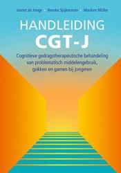Handleiding CGT-J -Cognitieve gedragstherapeutisc he behandeling van problematis Jonge, Jannet de