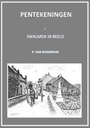 Swalmen in beeld -Teksten met medewerking van be woners Buggenum, Piet van