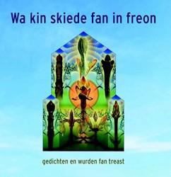 Wa kin skiede fan in freon -gedichten en wurden fan treast