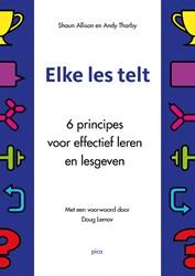 Elke les telt -6 principes voor effectief ler en en lesgeven Allison, Shaun