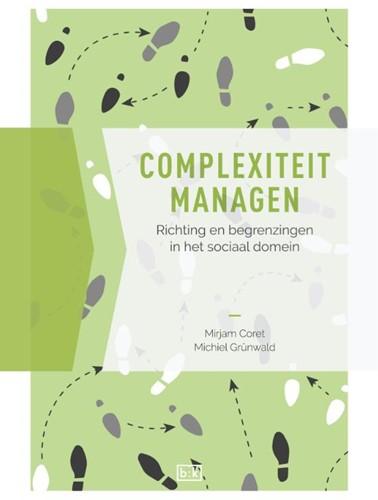 Complexiteit managen -Richting en begrenzingen in he t sociaal domein Coret, Mirjam