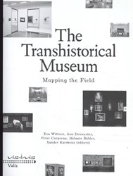 The transhistorical museum -mapping the field Wittocx, Eva