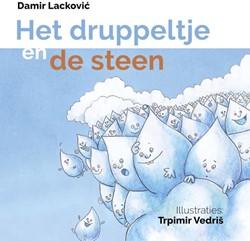 Het druppeltje en de steen Lackovic, Damir