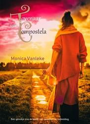 De Tovenaar van Compostela -Een sprookje over de kracht va n creativiteit en verbeelding. Vanleke, Monica